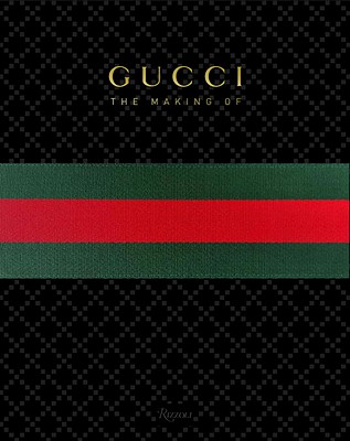 Gucci: The Making of - Tonchi, Stefano, and Giannini, Frida (Editor)