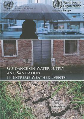 Guidance on Water Supply and Sanitation in Extreme Weather Events - Who Regional Office for Europe