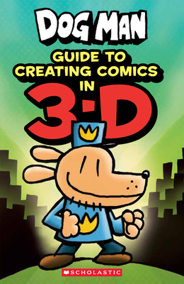 Guide to Creating Comics in 3-D (Dog Man) - Howard, Kate
