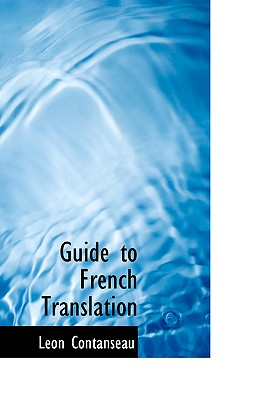 Guide to French Translation - Contanseau, Leon