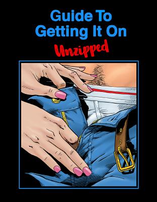 Guide to Getting It on: Unzipped - Joannides Psy D, Paul, and Gross Sr, Daerick (Illustrator)