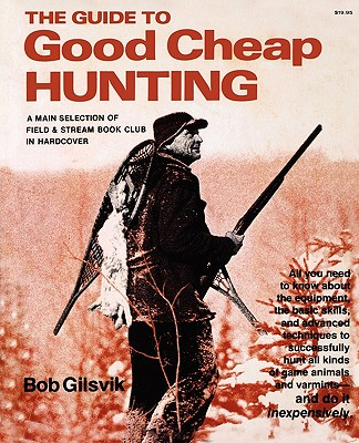 Guide to Good Cheap Hunting - Gilsvik, Bob