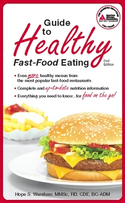 Guide to Healthy Fast-Food Eating - Warshaw, Hope S, R.D.