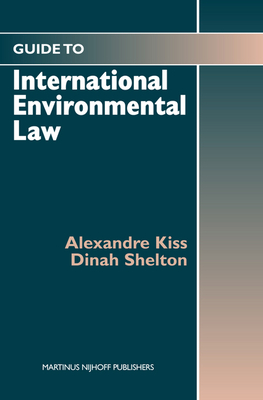 Guide to International Environmental Law - Kiss, Alexandre, and Shelton, Dinah