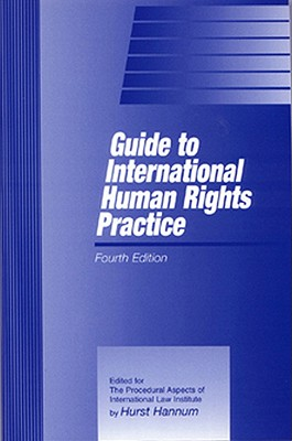 Guide to International Human Rights Practice - Hannum, Hurst