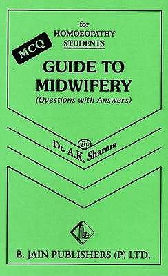 Guide to Midwifery: MCQ for Homeopathy Students - Sharma, A. K.