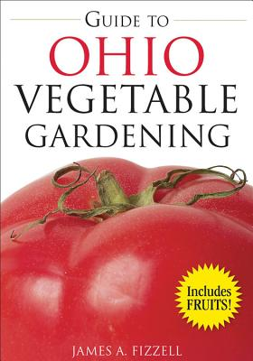 Guide to Ohio Vegetable Gardening - Fizzell, James