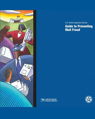 Guide to Preventing Mail Fraud - Inspection Service, U S Postal