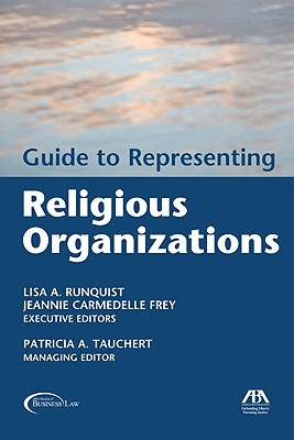 Guide to Representing Religious Organizations - Runquist, Lisa A (Editor), and Carmedelle, Frey (Editor), and Tauchert, Patricia A (Editor)