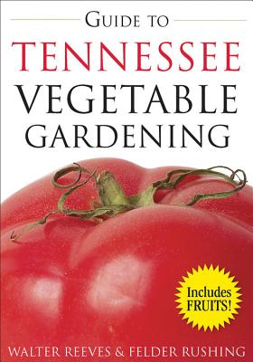 Guide to Tennessee Vegetable Gardening - Reeves, Walter