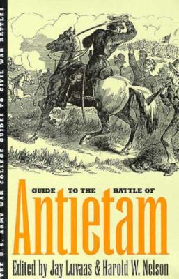 Guide to the Battle of Antietam - Luvaas, Jay (Editor), and Nelson, Harold W (Editor)