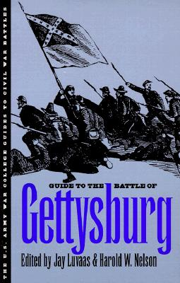 Guide to the Battle of Gettysburg - Luvaas, Jay (Editor), and Nelson, Harold W (Editor)