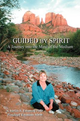 Guided by Spirit: A Journey Into the Mind of the Medium - Emmons, Charles F, and Emmons, Penelope