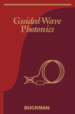Guided-Wave Photonics - Buckman, A Bruce