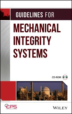 Guidelines for Mechanical Integrity Systems - Ccps (Center for Chemical Process Safety)