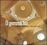 Guillaume Dufay: O gemma lux