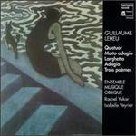 Guillaume Lekeu: Quatuor Molto adagio; Adagio; Trois poèmes