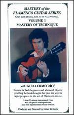 Guillermo Rios: Mastery of the Flamenco Guitar Series, Vol. 1 - Mastery of Technique