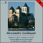 Guilmant: Ausgewählte Orgelwerke, Vol. 5