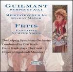 Guilmant: Symphony No. 1; Meditation sur le Stabat Mater; Fetis; Fantaisie symphonique