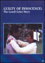 Guilty of Innocence: The Lenell Geter Story - Richard T. Heffron