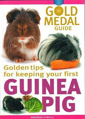 Guinea Pig: Gold Medal Guide - O'Neill, Amanda