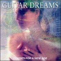 Guitar Dreams - Classics for a New Age - Amsterdam Guitar Trio (guitar); Godelieve Monden (guitar); Helenus de Rijke (guitar); Johan Dorrestein (guitar);...