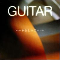 Guitar for Relaxation - Julian Bream (guitar); Members of the Cremona String Quartet (chamber ensemble)