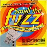 Guitars That Rule the World, Vol. 2: Smell the Fuzz: The Superstar Guitar Album