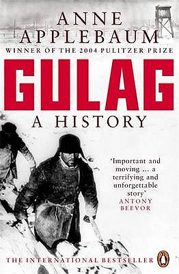 Gulag: A History of the Soviet Camps - Applebaum, Anne
