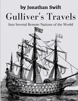Gulliver`s Travels: into Several Remote Nations of the World - Swift, Jonathan