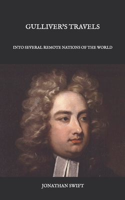 Gulliver's Travels: Into Several Remote Nations of the World - Swift, Jonathan