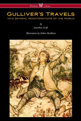 Gulliver's Travels (Wisehouse Classics Edition - With Original Color Illustrations by Arthur Rackham) - Swift, Jonathan