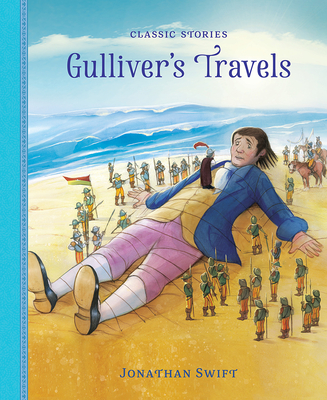 Gulliver's Travels - Swift, Jonathan (Original Author), and Clover, Peter (Adapted by)