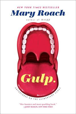 Gulp: Adventures on the Alimentary Canal - Roach, Mary