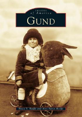 Gund - Raiffe, Bruce S, and Raiffe, Alex Baron