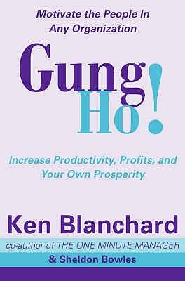 Gung Ho! - Blanchard, Kenneth, and Bowles, Sheldon