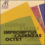 Gunther Schuller: Impromptus & Cadenzas; Octet - Chamber Music Society of Lincoln Center; Christopher Millard (bassoon); David Shifrin (clarinet); Frank Morelli (bassoon);...