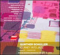 Gunther Schuller: Journey into jazz - Gunther Schuller / Gil Rose / Boston Modern Orchestra Project