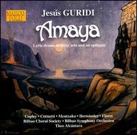 Guridi: Amaya - César Hernández (tenor); Marianne Cornetti (mezzo-soprano); Bilbao Choral Society (choir, chorus); Bilbao Symphony Orchestra;...