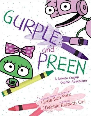 Gurple and Preen: A Broken Crayon Cosmic Adventure - Park, Linda Sue