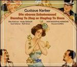 Gustav Kerker: Die oberen Zehntautend; Burning To Sing or Singing To Burn