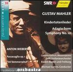 Gustav Mahler: Kindertotenlieder; Adagio from Symphony No. 10