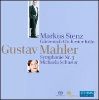 Gustav Mahler: Symphonie Nr. 3 - Michaela Schuster (alto); Cologne Chamber Choir (choir, chorus); Cologne Opera Chorus (choir, chorus);...