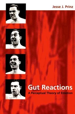 Gut Reactions: A Perceptual Theory of Emotion - Prinz, Jesse J