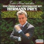 Guten Abend, euch allen: Eine fröhliche Liederrunde mit Hermann Prey