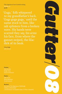 Gutter 08: Spring 2013: The Magazine of New Scottish Writing - Searle, Adrian (Editor), and Begg, Colin (Editor)