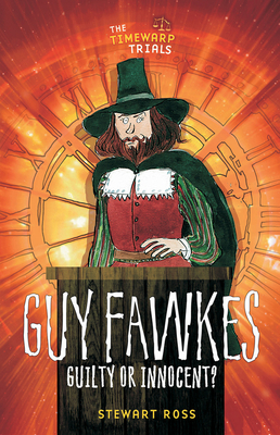 Guy Fawkes: Guilty or Innocent? - Ross, Stewart