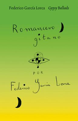 Gypsy Ballads - Garcia Lorca, Federico, and Duran, Jane (Editor), and Garcia Lorca, Gloria (Editor)