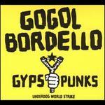 Gypsy Punks: Underdog World Strike [Limited Edition] [LP]